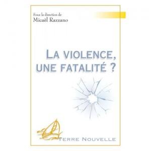 la-violence-une-fatalite-